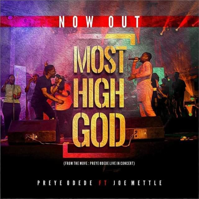 Preye Odede Ft. Joe Mettle – Most High God