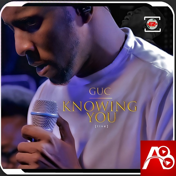 GUC,Knowing You