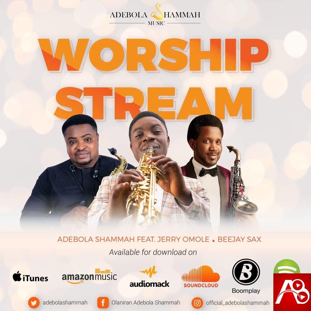 Adebola Shammah - Worship stream Ft Beejay Sax and Jerry Omole