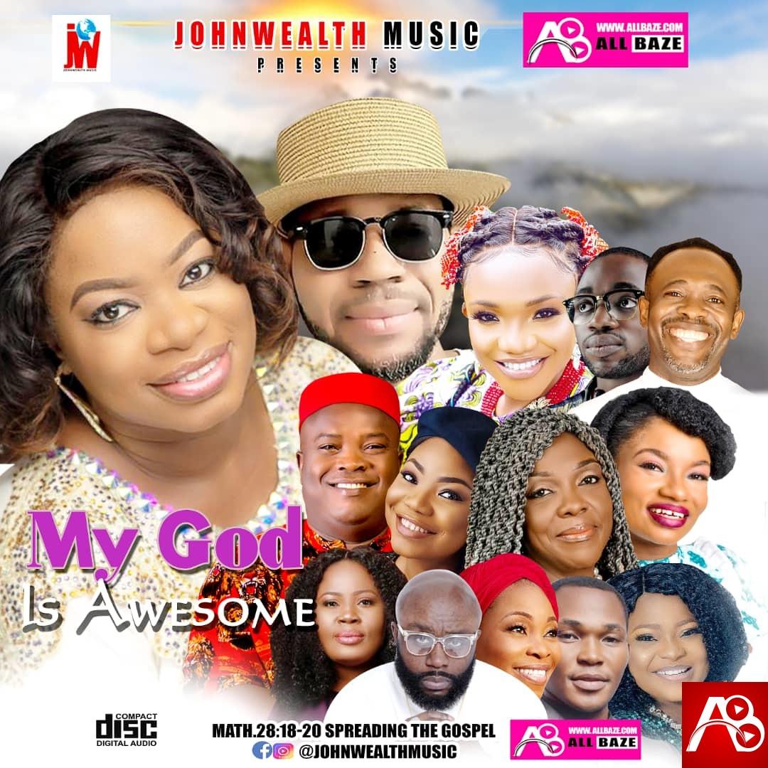 Johnwealth Music My God is Awesome Gospel Mixtape