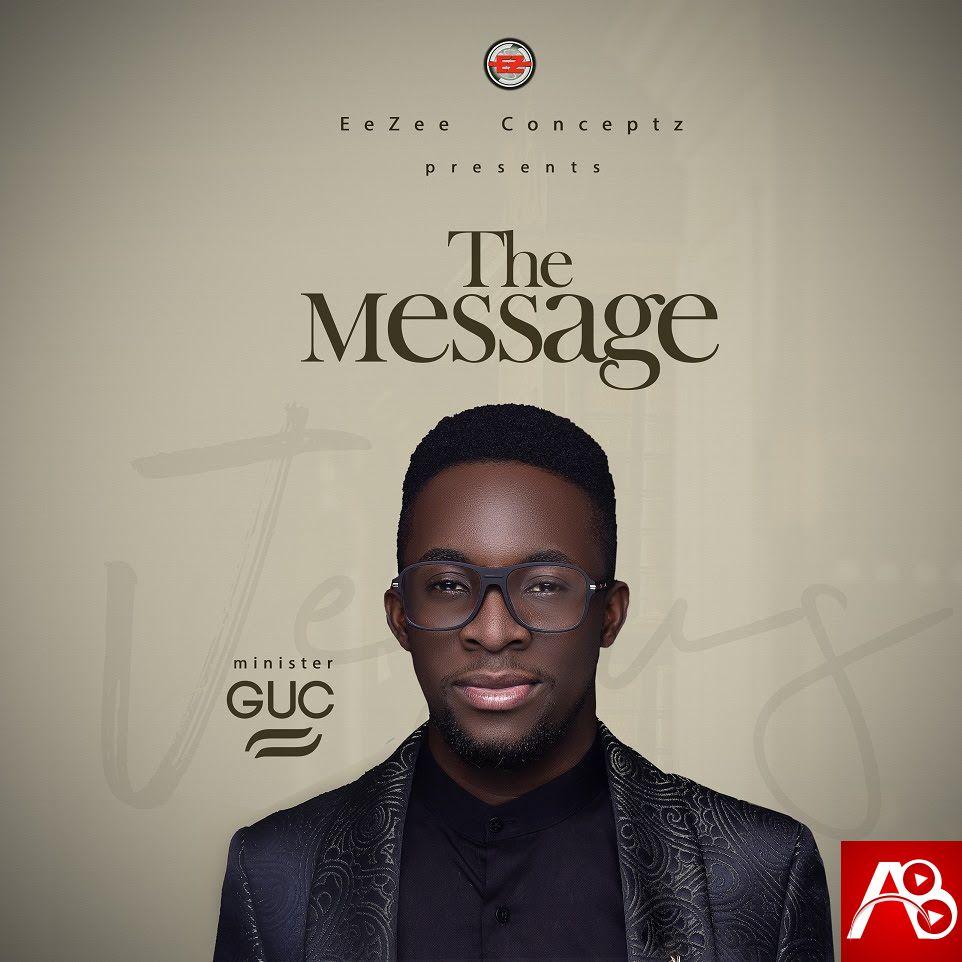 Minister GUC Album The Message Nkem