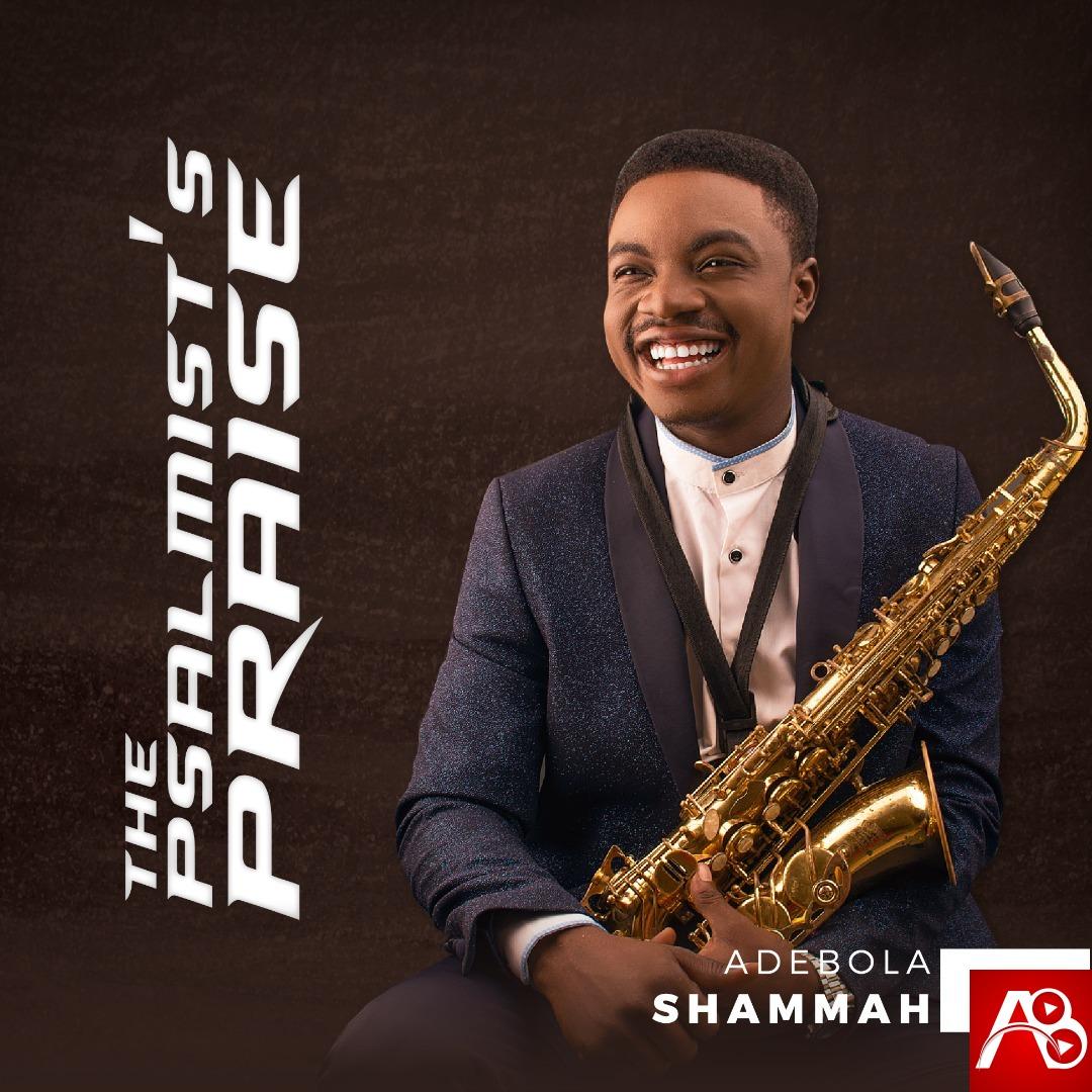 Adebola Shammah The Psalmist's Praise