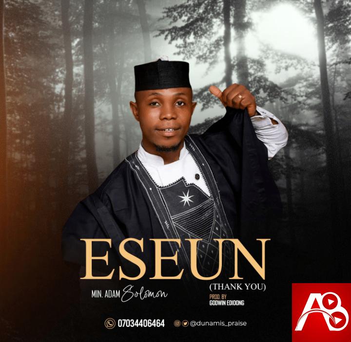 Adam Solomon Eseun (Thank You)
