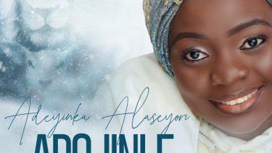 Adeyinka Alaseyori Arojinle (Oni Duro Mi Ese O)