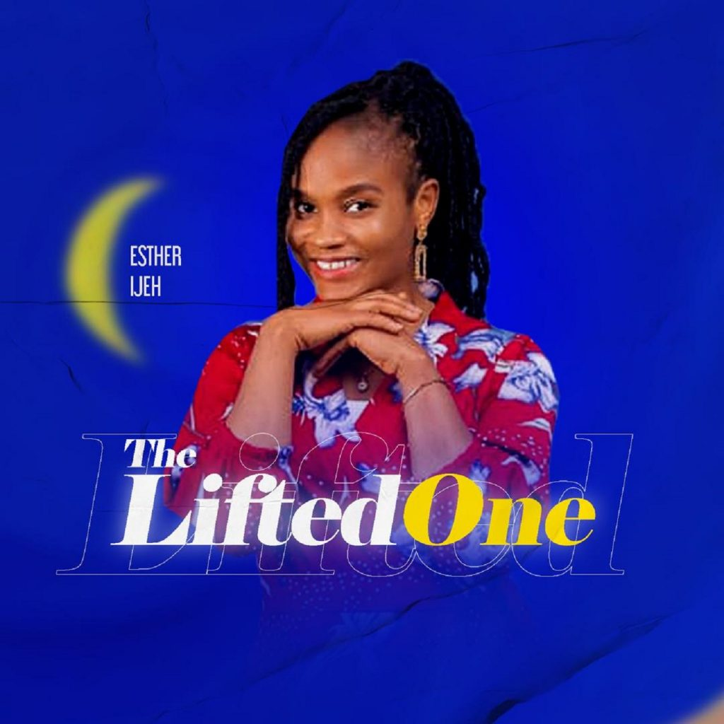 Esther Ijeh The Lifted One