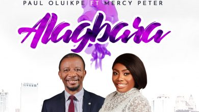 Paul Oluikpe Alagbara ft Mercy Peter