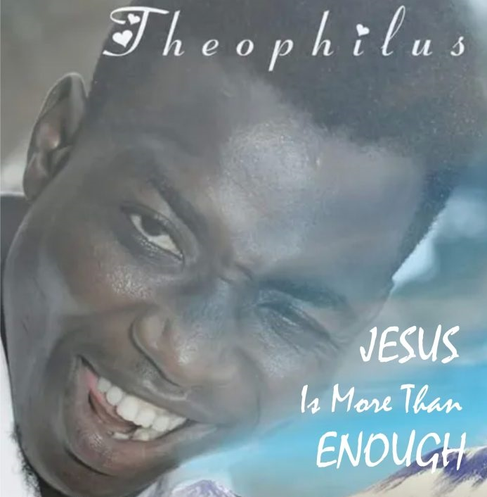 Theophilus Sunday Jesus Is More Than Enough